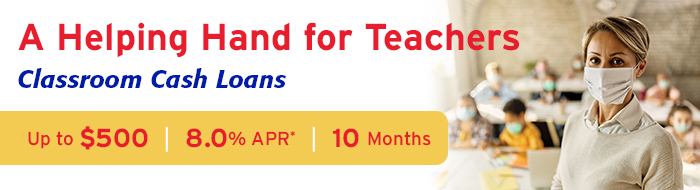A helping hand for teachers with our Clasroom Cash Loans!